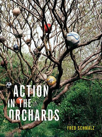 Fred Schmalz's ACTION IN ORCHARDS | The Iowa Review
